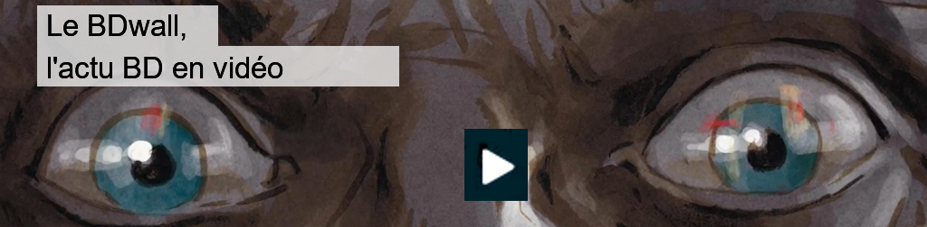 l'actualité de la bande dessinée en vidéo
